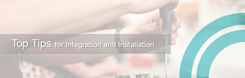 Top tips installation & integration