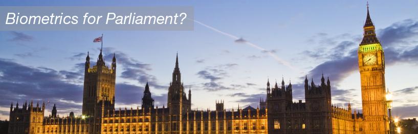 Biometrics for Parliament